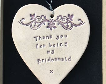 Thank you for being my Bridesmaid, handmade ceramic heart, lovely gift