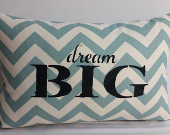 "Dream Big, Hand painted inspirational pillow, 18 x 12"" robins egg blue and natural, cotton"