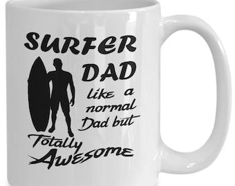 Surfer Dad 15oz White Coffee Mug Totally Awesome