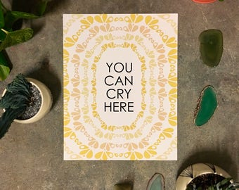 You Can Cry Here-11 x 14 print
