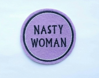 Lilac and black Nasty Woman machine embroidered iron on felt patch applique
