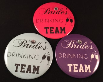 Bride's Drinking Team Buttons | Custom 3 Inch Pinback Buttons | Bachelorette Bridal Party Favors | Funny Personalized Bachelorette Buttons