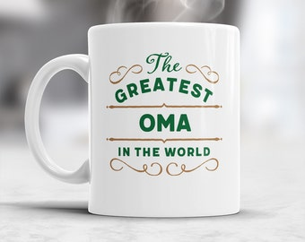 Oma Gift, Oma Mug, Greatest Oma, Birthday Gift For Oma! Oma Present, Oma Birthday Gift, Gift Oma! Present For Oma, Awesome Oma, Love Oma