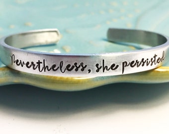 Nevertheless she persisted ~ Feminism ~ Feminist ~ Pantsuit Nation ~ Solidarity ~ Unity ~ Political ~ Affirmation ~ Cuff Bracelet