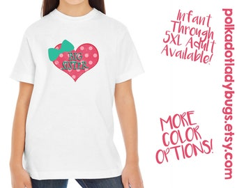 Big Sister Shirt - New Born through 5XL Available - Text Can be Changed Upon Request