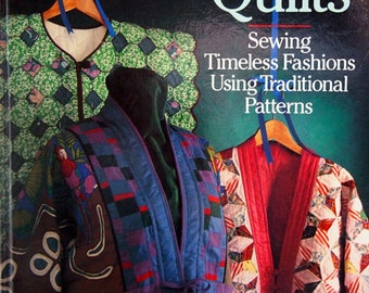 WEARABLE QUILTS  - Sewing Timeless Fashions Using Traditional Patterns