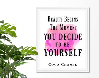 Beauty Begins The Moment You Decide To Be Yourself Art Print, Coco Chanel Quote,Fashion Quote Print, Art Inspirational Quote, Watercolor