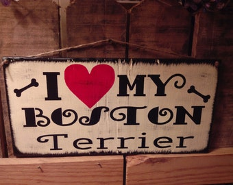 I Love my Boston Terrier primitive wooden sign