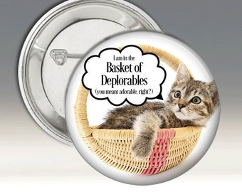 Trump Pinback Button In The Basket Of Deplorables Gray Kitten Adorable Cat Pin Badge 2016 USA President Elections Republicans