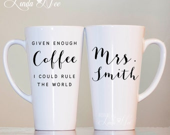 Personalized Latte Coffee Mug ~ Given enough coffee I could rule the world, Funny Latte Mug, Coffee Lover Gift, Teacher Gift, Latte MSA96