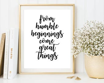 From humble beginnings come great things print, motivational print, inspirational office decor, black typography poster, modern wall art
