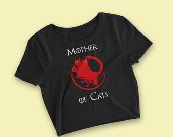 Game of Thrones gift, Crazy Cat Lady, Mother of Cats Crop Top, Khaleesi Gift for Women
