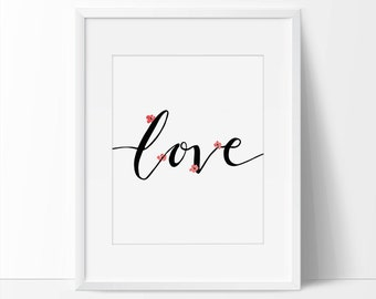 Love Art, Love Print, Love Art Print, Love Decor, 5 x 7, 8 x 10, Love Quotes Wall Art, Love Typography, Love Script, Calligraphy.