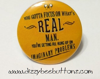"Adventure Time - Jake - You Gotta Focus On What's Real Man - 1.25"" or 1.5"" - Pinback Button - Magnet - Keychain"