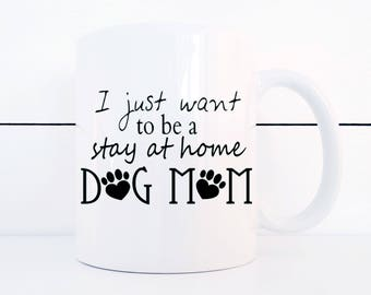 Dog Mom Coffee Mug Gift for Dog Lovers Stay at Home Dog Mom