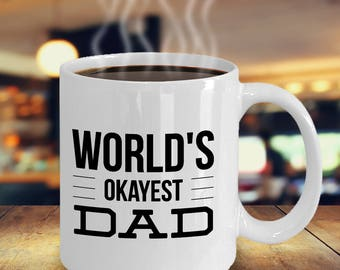 World's Okayest Dad Funny Father's Day Coffee Mug Tea Cup
