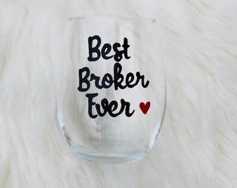 Best Broker Ever handpainted wine glass/Broker gift/Real Estate Broker gift/stockbroker gifts/Real Estate broker mug/insurance broker gift