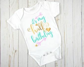 Half Birthday Onesie®- Half Birthday Shirt- Half Birthday Bodysuit- Six Month Milestone Shirt- It's My Half Birthday- Birthday Shirt