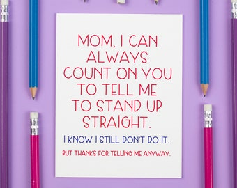 Mother's Day Card, Stand Up Straight Card, Card for Mom