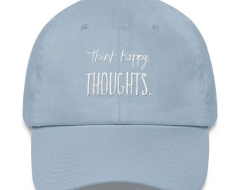 Think Happy Thoughts - Dad hat