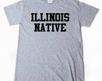 Illinois Native T-shirt Place Name Illinois Home State Chicago Tee Shirt