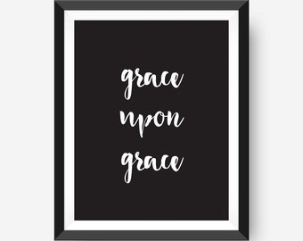 Scripture Christian Quote Printable Wall Art  Black & White Grace Up Grace Black and White Typography Quote, Minimalist Wall Art