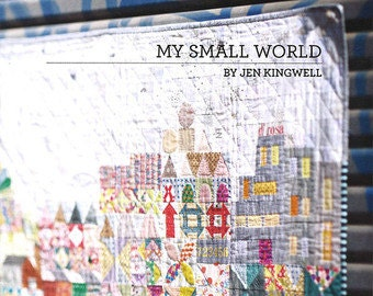 My Small World Quilt Pattern Book by Jen Kingwell Designs