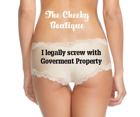 I legally screw with government property Beige cheeky panty * FAST SHIPPING *