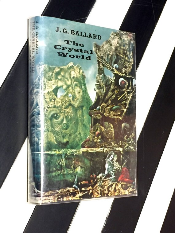 The Crystal World by J. G. Ballard (1966) hardcover book