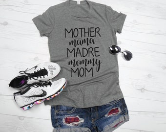 Mommy Shirt. Mother Shirt. Madre Shirt. Mama Shirt. Mothers Day Shirt. Mother Mama Madre Mommy Mom Shirt. Womens Mom T-Shirt