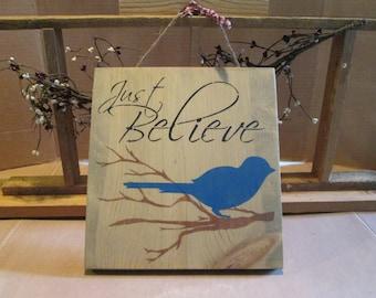 Just Believe  wooden sign