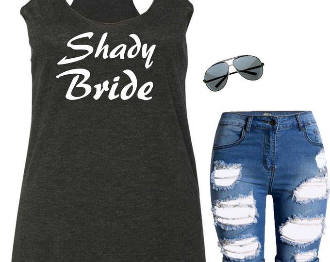 Shady Bride Tank Top, Funny Bachelorette Party Shirts , Bridesmaid Tank Tops , Drinking Shirts , Bridal Party Tees , Bridesmaid tees