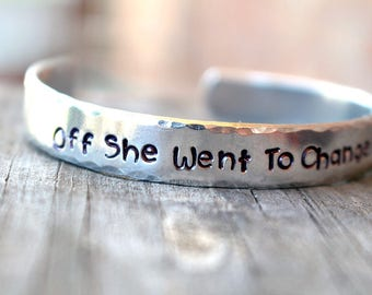 Graduation Gift - High School Graduation - College Graduation - Girl Power - Off She Went to Change the World - Inspirational Cuff
