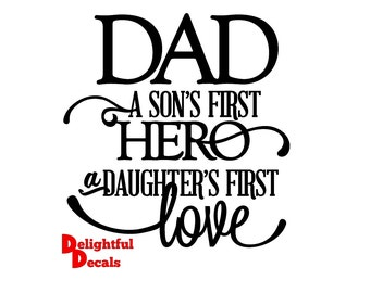 Dad A Son's First Hero A Daugters First Love Vinyl Sticker Decal Diy Gift Frame Perfect For Ikea Ribba Frames & Glass Blocks 30 Colours
