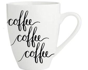 Coffee Mug Coffee Coffee Coffee Lorelai Gilmore Quote - Gilmore Girls - calligraphy mug -  Coffee Cup Classic White 11 oz Coffee Mug