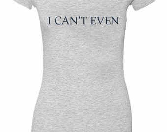 I cnat even womens V-Neck T-shirt