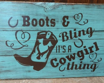 Boots and Bling, it's a Cowgirl Thing. Pallet sign