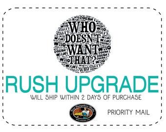RUSH UPGRADE, 2 Day Shipping