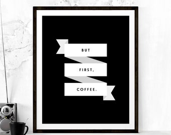 But First Coffee Poster, Coffee Print, Coffee Quote, Kitchen Art, Kitchen Printable, Printable Art, Coffee Quote Printable, Typography Print