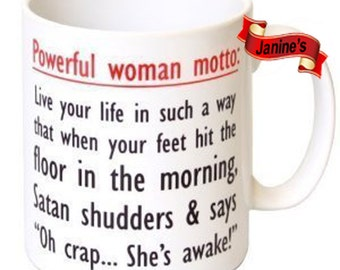 Powerful Woman Moto:  funny Sarcastic Mug