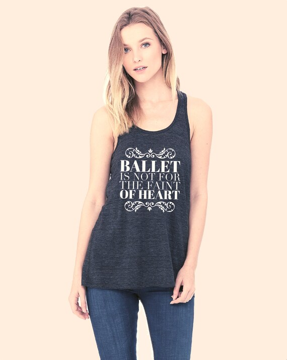 Cool Dance Racerback Triblend Black Tank  Gift for Ballet Dancer  Ballet is Not for the Faint of Heart Tee