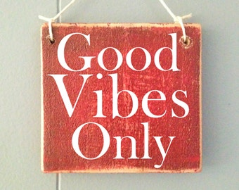 6x6 Good Vibes Only (Choose Color) Shabby Chic Sign