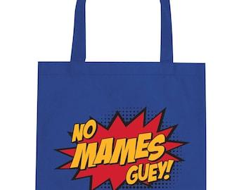 No Mames Guey Tote