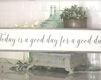 Today is a good day for a good day, wood sign, custom saying, rustic wooden sign, inspirational, encouragement, gallery wall, good day sign