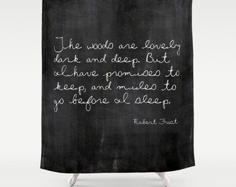 Robert Frost Quote Shower Curtain, Rustic Shower Curtain, Inspirational Quote, Woodland, Cabin Bathroom Decor, Black and White, Gift for Him
