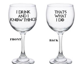 Game Of Thrones Wine Glass, That's what I Do I Drink And i Know Things, Tyrion Lannister, Game Of Thrones Gift,