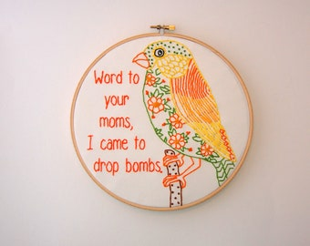 """Sassy Hoop Art - Parakeet - House of Pain  - Word to your moms I came to drop bombs - 8"""" hoop - Inappropriate Animals series - Jump around"""