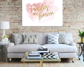 Families are Forever Downloadable Wall Print, Family Quote Wall Art, Living Room Wall Decor
