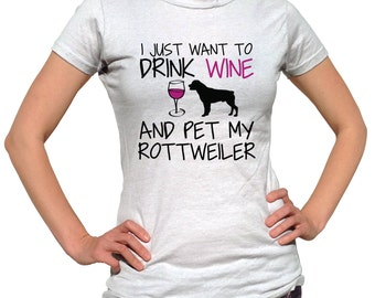 I Just Want To Drink Wine and Pet My Rottweiler Shirt