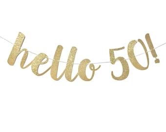 Hello 50 Birthday Banner | 50 and Fabulous | 50th Birthday Decoration | 50th Birthday Banner | 50th Birthday | Fifty Party Happy Birthday